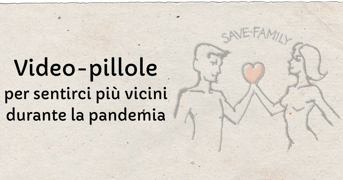 Read more about the article Video pillole di Save the Family